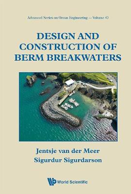 Design And Construction Of Berm Breakwaters by Sigurdur Sigurdarson