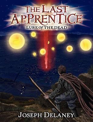 The Last Apprentice: Lure of the Dead (Book 10) by Joseph Delaney