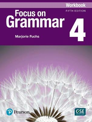 Focus on Grammar 4 Workbook by Marjorie Fuchs