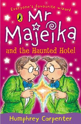 Mr Majeika and the Haunted Hotel by Humphrey Carpenter