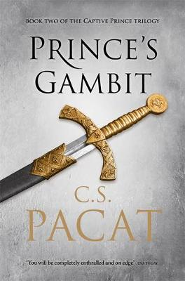 Prince's Gambit: Book Two Of The Captive Prince Trilogy by C. S. Pacat