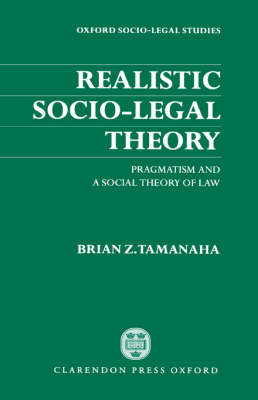 Realistic Socio-Legal Theory by Brian Z. Tamanaha