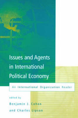 Issues and Agents in International Political Economy by Benjamin J. Cohen
