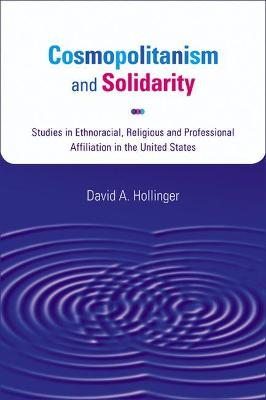 Cosmopolitanism and Solidarity by David A. Hollinger