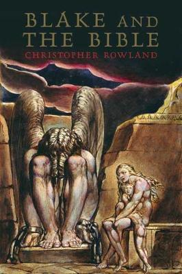 Blake and the Bible by Christopher Rowland