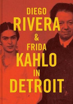 Diego Rivera and Frida Kahlo in Detroit by Mark Rosenthal
