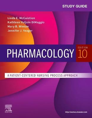 Study Guide for Pharmacology: A Patient-Centered Nursing Process Approach by Linda E. McCuistion