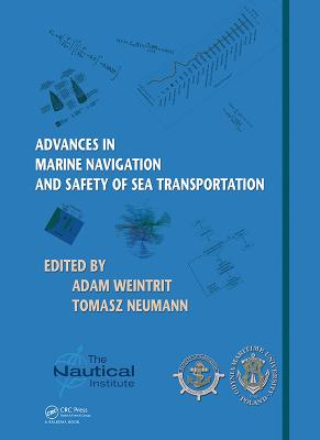 Advances in Marine Navigation and Safety of Sea Transportation by Adam Weintrit