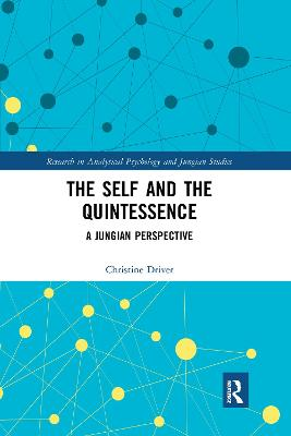 The Self and the Quintessence: A Jungian Perspective by Christine Driver