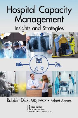 Hospital Capacity Management: Insights and Strategies book