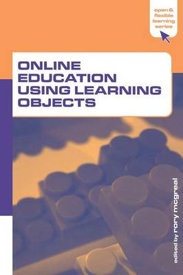 Online Education Using Learning Objects by Rory McGreal