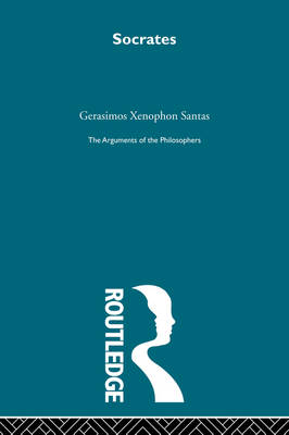 Socrates - Arguments of the Philosophers by Gerasimos Xenophon Santas