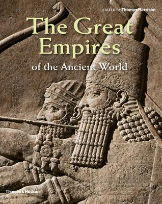 Great Empires of the Ancient World by Thomas Harrison