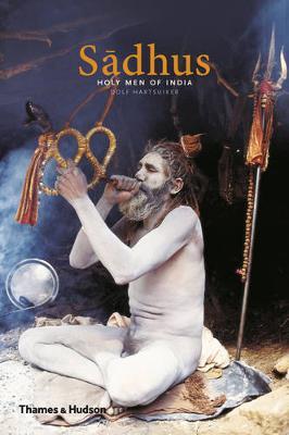 Sadhus: Holy Men of India by Dolf Hartsuiker