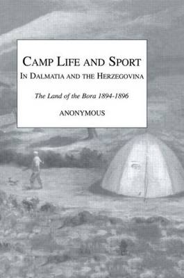 Camp Life and Sport in Dalmatia and the Herzegovina book