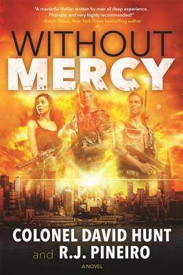 Without Mercy by Colonel David Hunt and R. J. Pineiro