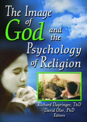 Image of God and the Psychology of Religion by Richard L. Dayringer