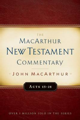 Acts 13-28 by John F. MacArthur