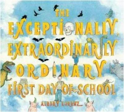 Exceptionally, Extraordinary First Day of School book