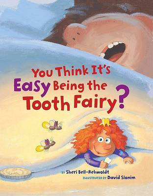You Think it's Easy Being the Tooth Fairy by Sheri Bell-Rehwoldt