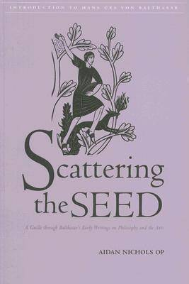 Scattering the Seed by Aidan Nichols