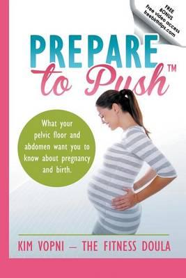 Prepare to Push by Kim Vopni