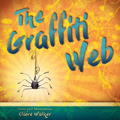 The Graffiti Web by Claire Walker