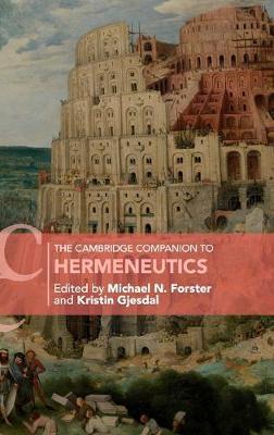 The Cambridge Companion to Hermeneutics by Michael N. Forster
