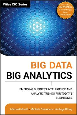 Big Data, Big Analytics by Michael Minelli
