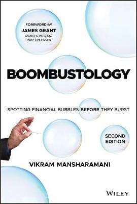 Boombustology: Spotting Financial Bubbles Before They Burst by Vikram Mansharamani