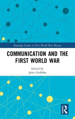 Communication and the First World War book