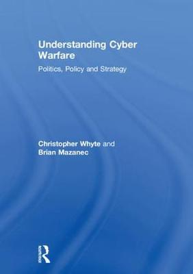Understanding Cyber-Warfare by Christopher Whyte