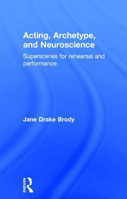 Acting, Archetype, and Neuroscience book