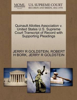 Quinault Allottes Association V. United States U.S. Supreme Court Transcript of Record with Supporting Pleadings by R. Goldstein