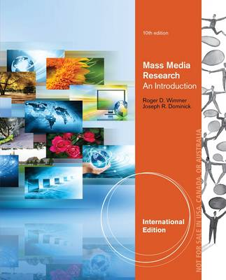 Mass Media Research, International Edition by Roger D. Wimmer