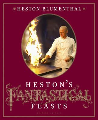 Heston's Fantastical Feasts book