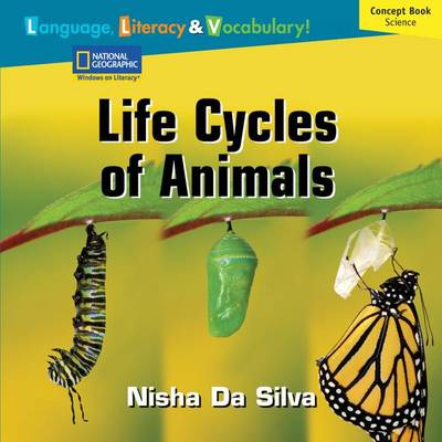 Windows on Literacy Language, Literacy & Vocabulary Fluent Plus (Science): Life Cycles of Animals by Deborah J Short