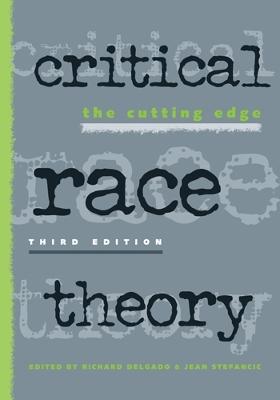 Critical Race Theory by Richard Delgado