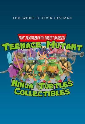 Teenage Mutant Ninja Turtles Collectibles by Kevin Eastman