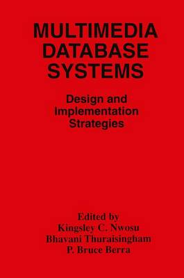 Multimedia Database Systems by Kingsley C. Nwosu