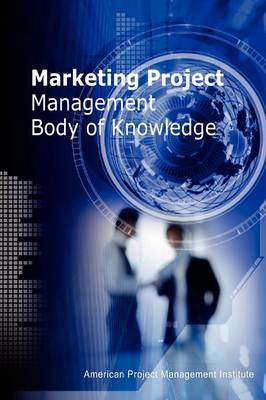 Marketing Project Management Body of Knowledge by Chiu-Chi Wei MR