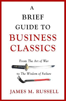 A Brief Guide to Business Classics by James M. Russell