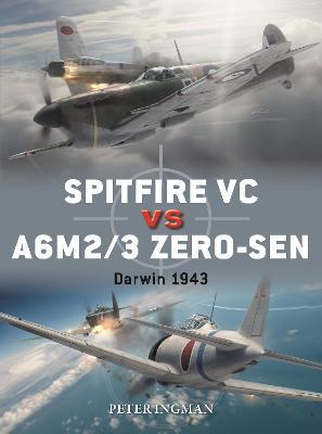 Spitfire VC vs A6M2/3 Zero-sen: Darwin 1943 by Peter Ingman
