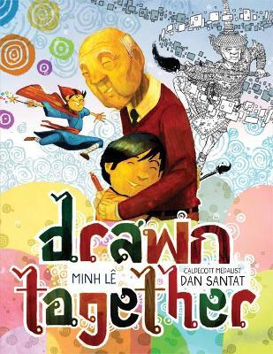 Drawn Together by Dan Santat