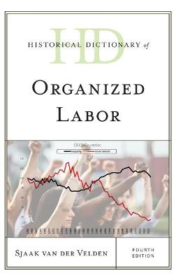 Historical Dictionary of Organized Labor book