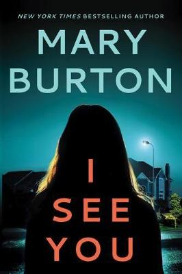 I See You by Mary Burton