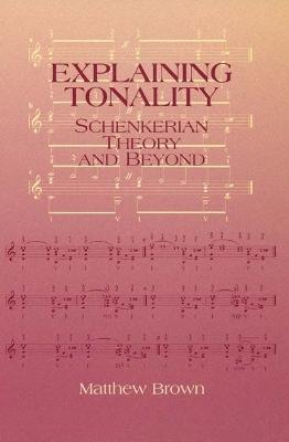 Explaining Tonality by Matthew Brown