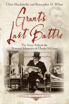 Grant'S Last Battle by Chris Mackowski