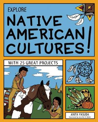 EXPLORE NATIVE AMERICAN CULTURES! by Anita Yasuda