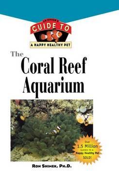 The Coral Reef Aquarium by Ron L Shimek